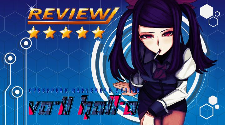 [Review] VA-11 HALL-A: Cyberpunk Bartender Action