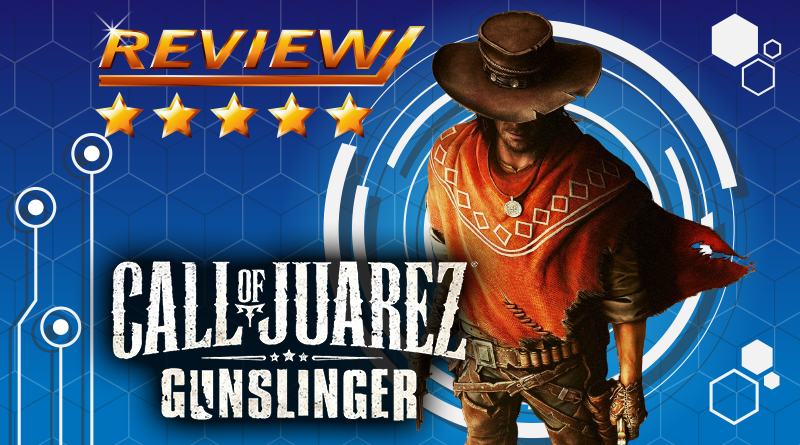 [Review] Call of Juarez: Gunslinger