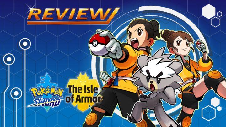 [Review] Pokémon Sword – The Isle of Armor