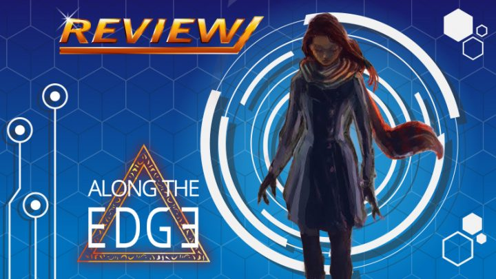 [Review] Along The Edge