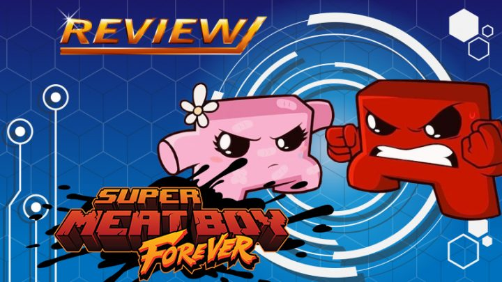 [Review] Super Meat Boy Forever