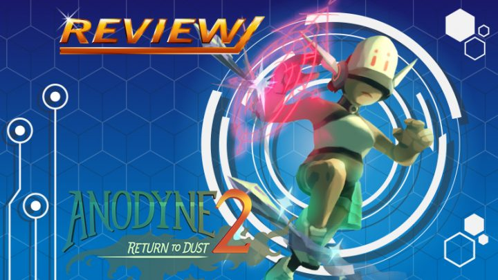 Review | Anodyne 2: Return to Dust