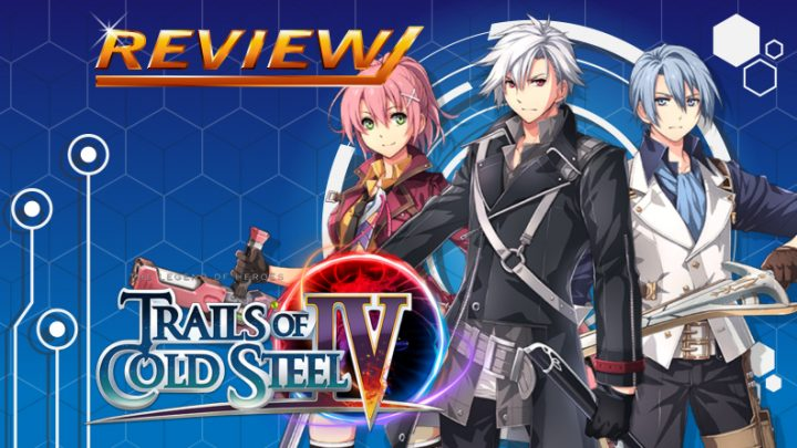 Review | The Legends of Heroes: Trails of Cold Steel IV