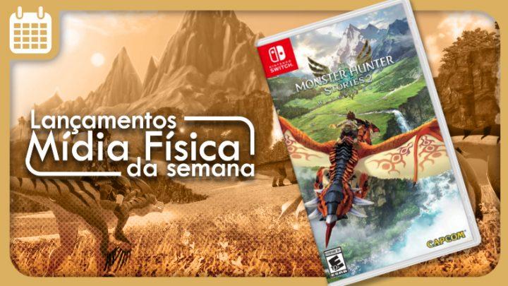 Lançamentos em mídia física da semana   Monster Hunter Stories 2: Wings of Ruin, Ys IX: Monstrum Nox e mais
