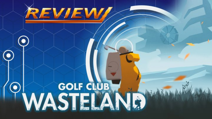 Review | Golf Club Wasteland