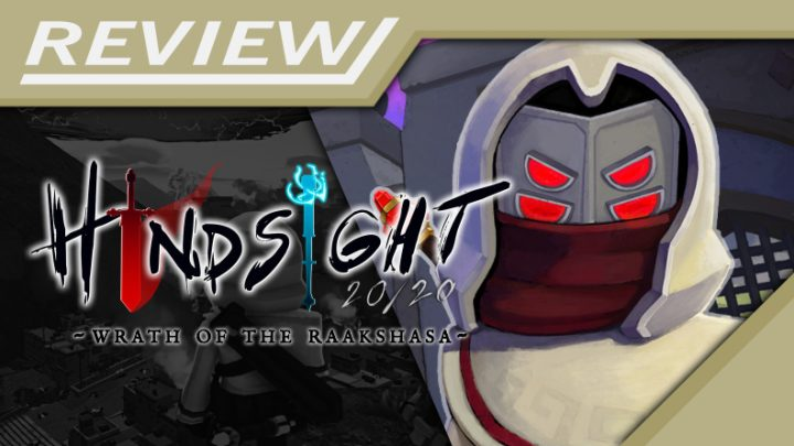 Review | Hindsight 20/20 — Wrath of the Raakshasa