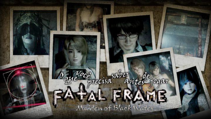 Fatal Frame: Maiden of Black Water: O que você precisa saber antes de jogar